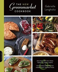The New Greenmarket Cookbook:  legendary chefs and food writers share recipes that showcase the spectacular flavor of seasonal market ingredients alongside profiles of the farmers that grew them.