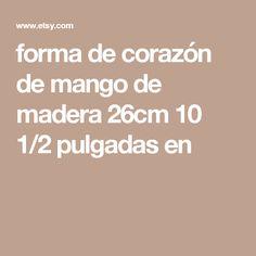 forma de corazón de mango de madera 26cm 10 1/2 pulgadas en