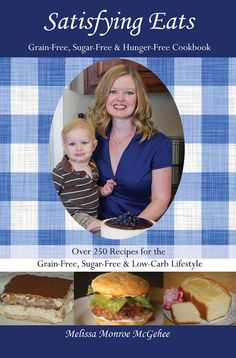 My friend, Melissa, is the author...great stuff!!!  Grain-free, Sugar-free (some Dairy-free)