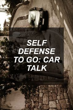 Self Defense To Go: Car Talk | Survival Shelf | Survivalist & Prepper Links