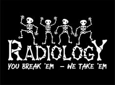 You Break 'em, we take 'em || KEN YOUNG CO || radiology, school dept shirts, department shirts, college, technical school, southwest georgia technical college, swgtc, bones, break bones, take xrays, x-rays, custom artwork, screenprint tees, shirt design ideas, inspiration