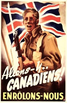 Allons-y..Canadiens! Enrôlons-nous. (trans. Let's Go, Canadians! Enlist) Canadian Army, WWII.