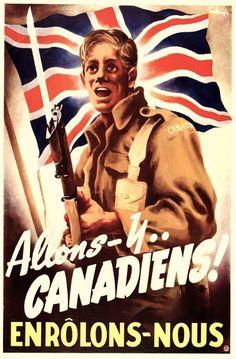 Allons-y..Canadiens! Enrôlons-nous. (trans. Let's Go, Canadians! Enlist) Canadian Army, WWII.