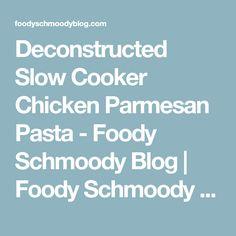 Deconstructed Slow Cooker Chicken Parmesan Pasta - Foody Schmoody Blog | Foody Schmoody Blog