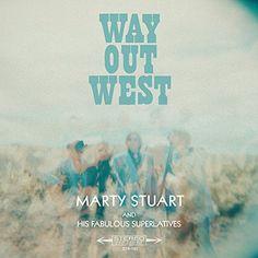 Marty Stuart- Way Out West