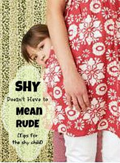 """Tips for the Shy Child -   Shy, Tired or Rude? Stop labeling them. Practical encouragement for dealing with that """"shy"""" child. #31Days with a Mentor Mom"""