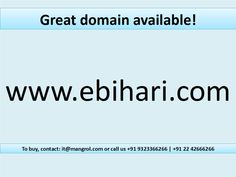 Grab now #MostPopular #domain  www.ebihari.com Contact us 9323366266. visit: www.mangrol.in