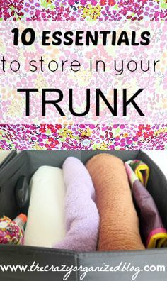 Top 10 essentials to store in your car's trunk! Make sure you'll always prepared and have the essentials. Find more tips & tricks at 'Crazy Organized' thecrazyorganizedblog.com