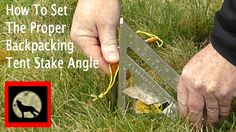 How to start Backpacking- How To Set The Proper Backpacking Tent Stake A...