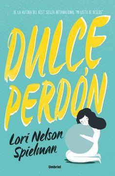Dulce perdón // Lori Nelson Spielman // Umbriel narrativa (Ediciones Urano)