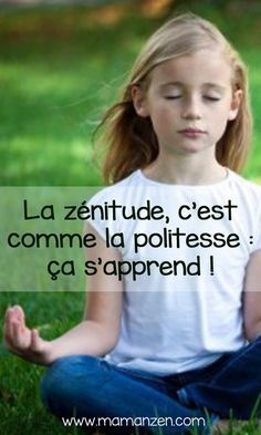 Find out how to help your child find and stay calm French Language Lessons, Education Positive, Baby Workout, Relaxing Yoga, Positive Attitude, Better Life, Kids And Parenting, Zen, Coaching
