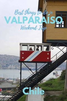 Best things to do in Valparaiso, a weekend trip - The Nomadic Chica