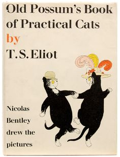 Old Possum's Book of Practical Cats. First Illustrated Edition.    Octavo. Original cream boards, titles to spine in red, pictorial block of two dancing cats to front board. With the dust jacket. With numerous colour and monochrome illustrations by Nicolas Bentley. An excellent copy in the dust jacket.