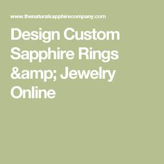 Design Custom Sapphire Rings & Jewelry Online