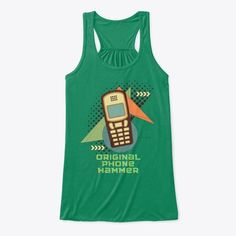 Original Phone Hammer Flowy Top Products | Teespring Green Tank Top, Flowy Tops, Tank Man, Aesthetics, The Originals, Tank Tops, Phone, Products, Fashion