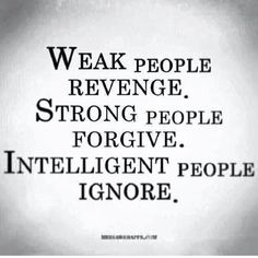 Revenge, Forgive or Ignore