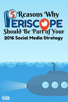 5 Reasons Why Periscope Should Be Part Of Your 2016 Social Media Strategy For those who own their own business, I want to encourage you to make Periscope, and/or live streaming in general, part of your social media strategy for 2016.