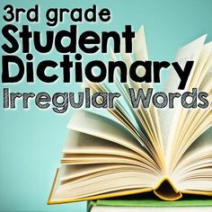 Third Grade Student Dictionary only has irregular words and space to write additional words . The words in this dictionary are the most frequent irregular words. There are 180 words sorted by first letter. | Teaching Writing | Teaching Reading | Teaching Third Grade