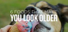 6 Foods That Make You Look Older