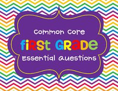 First Grade Common Core Essential Question Posters!