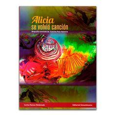 Alicia se volvió canción. Biografía novelada de Juancho Polo Valencia – Carlos Ramos Maldonado – Universidad Autónoma del Caribe www.librosyeditores.com Editores y distribuidores.