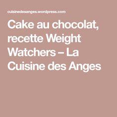 Cake au chocolat, recette Weight Watchers – La Cuisine des Anges