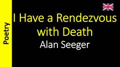 Alan Seeger - I Have a Rendezvous with Death