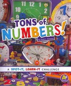 TONS OF NUMBERS by Sarah L. Schuette - Simple text invites the reader to find numbers hidden in fun photographs