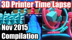 3D Printing Time Lapse - November 2015 3D Printer Time Lapse Compilation