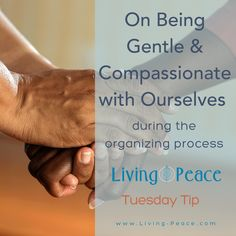 On Being Gentle & Compassionate with Yourself – Living Peace Tuesday Tip