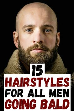 15 Best hairstyles for all men losing their hair! If you are going bald, then you must try one of these hairstyles! #baldinghairstyles #hairstylesforbaldmen #hairstylesformen Shaved Head With Beard, Bald With Beard, Bald Men Style, Bald Look, Trimmer For Men, Going Bald, Bald Hair, Beard Styles For Men, Awesome Beards