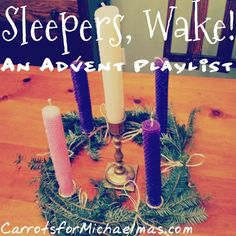 Sleepers, Wake! An Advent Music Guide and Playlist | Carrots for Michaelmas