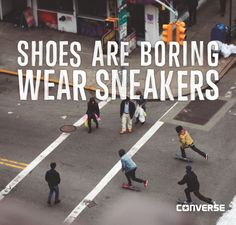 """Shoes are boring, wear sneakers"""" Sneaker Quotes, Kicks Shoes, Best Vibrators, Instagram Quotes, Best Sneakers, Fashion Quotes, You Fitness, No Equipment Workout, Cool Kids"""
