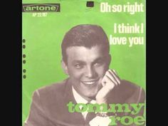 Oh so right / Tommy Roe