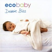 Eco Baby by Debbie Bliss - Debbie Bliss' collection of eleven simple, adorable and eco-friendly knitting designs for little ones. These patterns use organic fair trade cotton. Easy Crochet Baby Hat, Crochet Baby Hat Patterns, Baby Patterns, Knit Patterns, Free Crochet, Baby Knitting Books, Debbie Bliss Yarn, Step By Step Crochet, Eco Baby