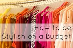 Don't buy just to buy, don't buy to feel better. Buy to fill wardrobe holes and to look better today and a year from today.