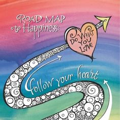 Road map to happiness love quotes colorful art heart happy life