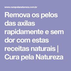 Remova os pelos das axilas rapidamente e sem dor com estas receitas naturais | Cura pela Natureza