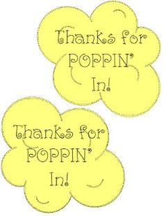 Thanks for Poppin In!...attach to a bag of microwavable popcorn for an easy  cute Open House thank you gift! FREE kindergarten