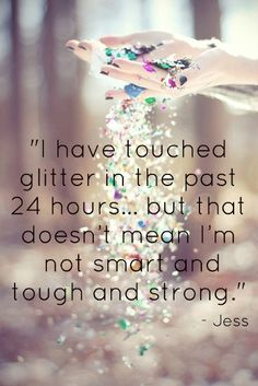 """""""I have touched glitter in the past 24 hours..."""" - Jess from New Girl"""