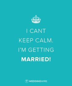 """""""I can't keep calm I'm getting married"""" - 10 LOL-worthy wedding quotes"""