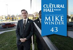 The Cultural Hall: Episode 43 West Valley City (Utah) Mayor Mike Winder, son of a dairy dynasty, and perhaps future Mayor of Salt Lake County, is an author and a family man.     Mike Winder came under a little fire for a scandal where he wrote news articles glorifying his city under the name of Richard Burwash. People found out that he was Richard Burwash. People became upset.     Why he did it and what makes him want to be in politics in this episode of The Cultural Hall.
