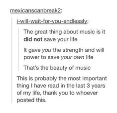 The thing about music. Quote. Inspirational.