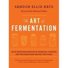 Winner of the 2013 James Beard Foundation Book Award for Reference and Scholarship, and a New York Times bestseller, The Art of Fermentat...
