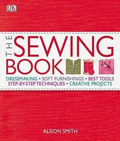 The Sewing Book, Alison Smith, Textbooks - Barnes & Noble Sewing Kit, Sewing Basics, Sewing Hacks, Hand Sewing, Sewing Projects, Sewing Ideas, Basic Sewing, Books To Buy, My Books