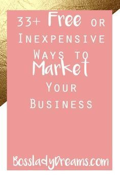 33 Free (or Inexpensive) Ways to Market your Business // Learn how to utilize the power of free! There are tons of ways to market your business for free, and this post lists just a few of my favorite ways! Click the pin to read how to get started on your marketing strategy.