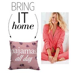 """""""Bring It Home: Pajamas All Day Pillow"""" by polyvore-editorial ❤ liked on Polyvore"""