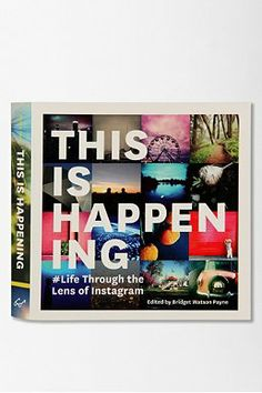 This Is Happening: Life Through The Lens Of Instagram By Bridget Watson Payne