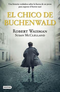 El chico de Buchenwald - Robert Waisman,Susan McClelland   Planeta de Libros Audiobooks, Ebooks, Novels, Reading, Memes, Movie Posters, Free Apps, Editorial, Collection