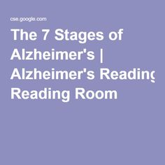 The 7 Stages of Alzheimer's